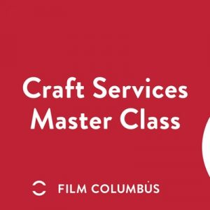 Craft Services Master Class For Food Businesses Interested In Working On Film Sets